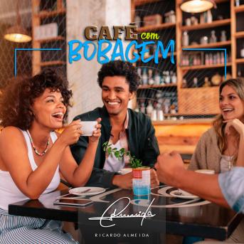 CAFE-COM-BOBAGEM